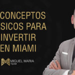 16 Conceptos Básicos Para Invertir en Miami