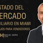 Estado del Mercado Inmobiliario en Miami