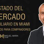 Estado del Mercado Inmobiliario en el Sur de la Florida Compradores